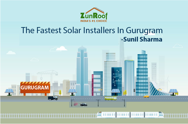 The Fastest Solar Installers In Gurugram - Sunil Sharma